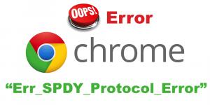 Err_SPDY_Protocol_Error google chrome