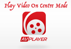 Avplayer Play Video Centre Mode