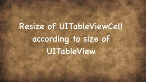 Resize of UITableViewCell according to size of UITableView in it