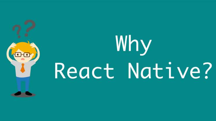 Why react native?